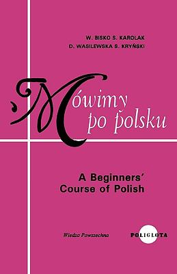 Polish Conversational : A Beginners' Guide N/A 9780884328063 Front Cover