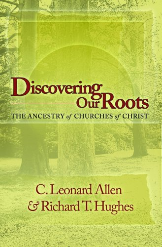 Discovering Our Roots Ancestry of the Churches of Christ N/A edition cover