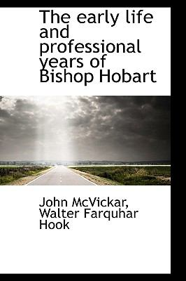Early Life and Professional Years of Bishop Hobart N/A 9781113627063 Front Cover
