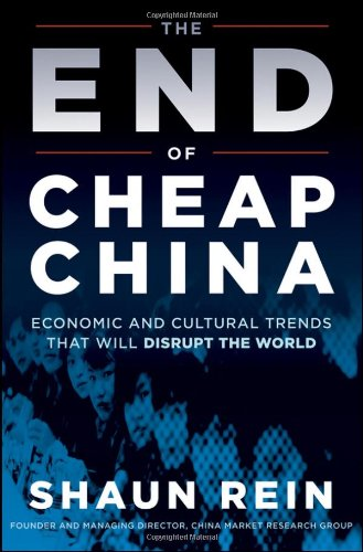 End of Cheap China Economic and Cultural Trends That Will Disrupt the World  2012 9781118172063 Front Cover