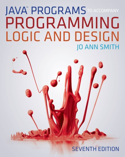 Java Programming to Accompany Programming Logic and Design  7th 2013 9781133526063 Front Cover
