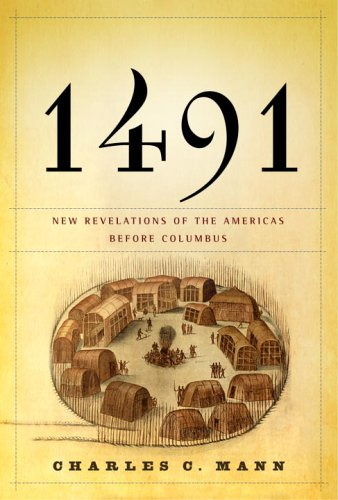 1491 New Revelations of the Americas Before Columbus  2005 9781400040063 Front Cover
