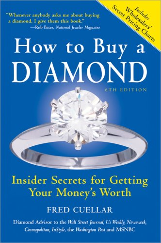How to Buy a Diamond Insider Secrets for Getting Your Money's Worth 6th 2008 9781402215063 Front Cover