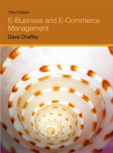 E-Business and E-Commerce Management  3rd 2007 (Revised) 9781405847063 Front Cover