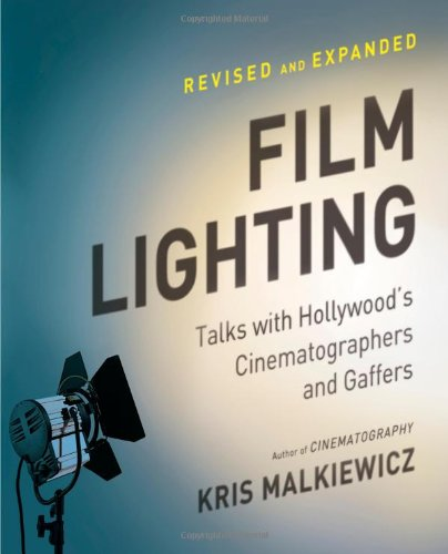 Film Lighting Talks with Hollywood's Cinematographers and Gaffers 2nd 2012 (Revised) edition cover