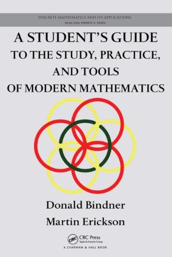 Student's Guide to the Study, Practice, and Tools of Modern Mathematics   2010 9781439846063 Front Cover