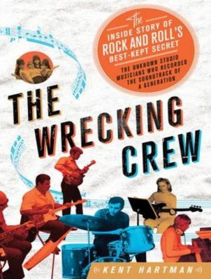 The Wrecking Crew: The Inside Story of Rock and Roll's Best-kept Secret  2012 edition cover