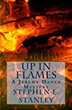 Up in Flames A Jeremy Dance Mystery N/A 9781484130063 Front Cover