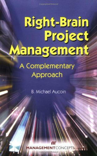 Right-Brain Project Management : A Complementary Approach  2007 edition cover