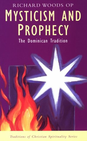Mysticism and Prophecy : The Dominican Tradition N/A edition cover