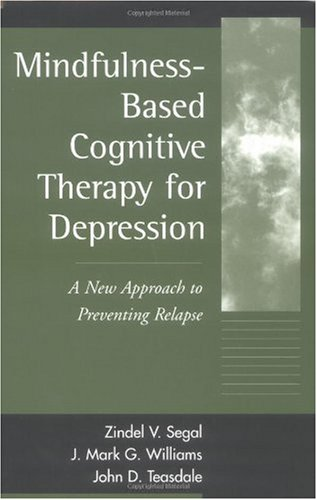 Mindfulness-Based Cognitive Therapy for Depression A New Approach to Preventing Relapse  2002 edition cover
