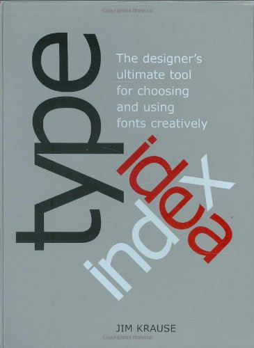 Type Idea Index The Designer's Ultimate Tool for Choosing and Using Fonts Creatively  2006 edition cover