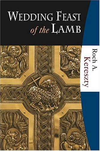 Wedding Feast of the Lamb Eucharistic Theology from a Biblical, Historical, and Systematic Perspective  2004 edition cover