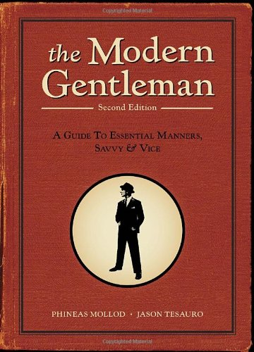 Modern Gentleman, 2nd Edition A Guide to Essential Manners, Savvy, and Vice 2nd 2011 (Revised) edition cover