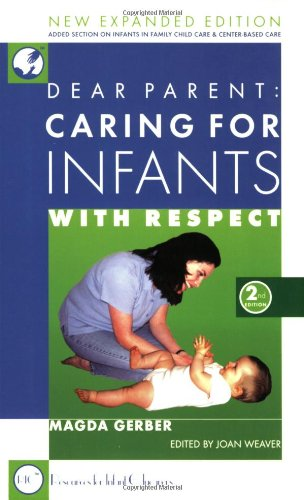 Dear Parent Caring for Infants with Respect 2nd 2002 (Expanded) edition cover