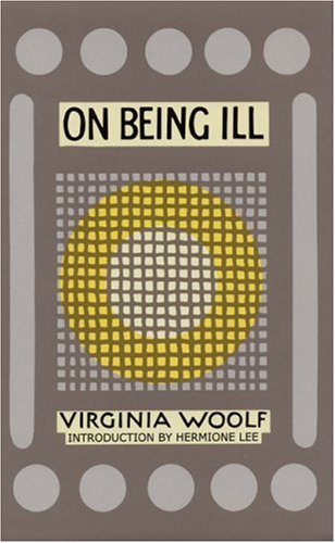 On Being Ill   2002 9781930464063 Front Cover