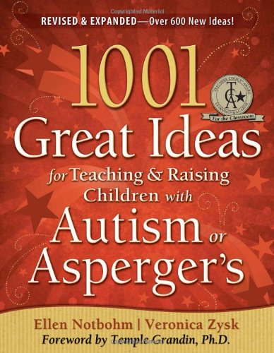 1001 Great Ideas for Teaching and Raising Children with Autism Spectrum Disorders  2nd 2010 (Revised) 9781935274063 Front Cover