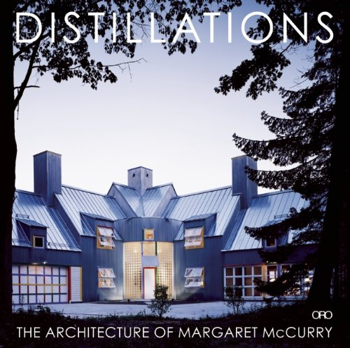 Distillations The Architecture of Margaret Mccurry  2014 9781935935063 Front Cover