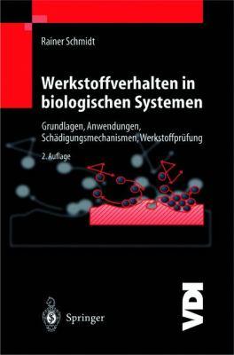 Werkstoffverhalten in Biologischen Systemen Grundlagen, Anwendungen, Sch�digungsmechanismen, Werkstoffpr�fung 2nd 1999 edition cover