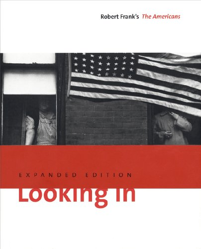 Looking In Robert Frank's the Americans  2009 (Revised) edition cover