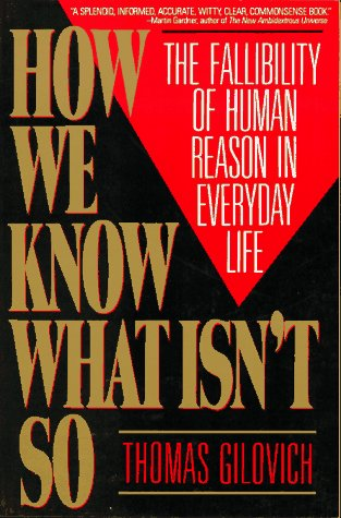 How We Know What Isn't So The Fallibility of Human Reason in Everyday Life  1993 9780029117064 Front Cover