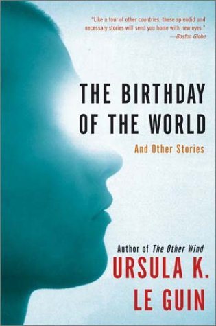 Birthday of the World And Other Stories N/A 9780060509064 Front Cover
