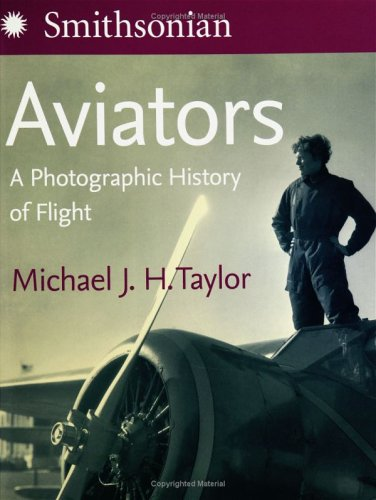 Aviators A Photographic History of Flight  2005 9780060819064 Front Cover