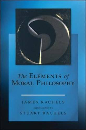 Elements of Moral Philosophy  8th 2015 9780078119064 Front Cover