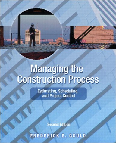 Managing the Construction Process Estimating, Scheduling and Project Control 2nd 2002 edition cover