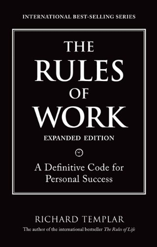 Rules of Work A Definitive Code for Personal Success 2nd 2010 edition cover