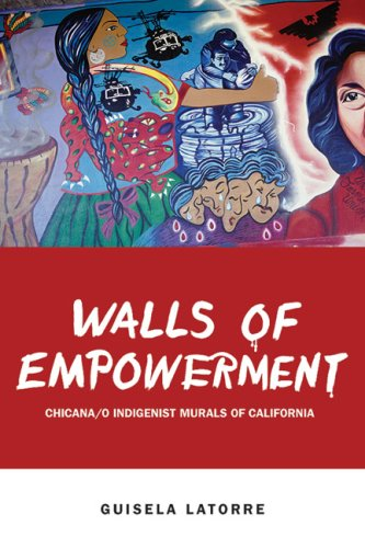 Walls of Empowerment Chicana/o Indigenist Murals of California  2008 edition cover