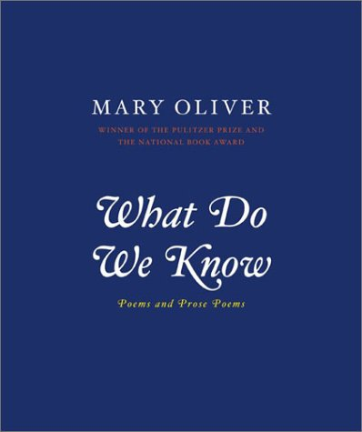 What Do We Know Poems and Prose Poems  2002 edition cover