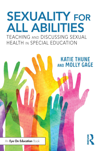 Cover art for Sexuality for All Abilities: Teaching and Discussing Sexual Health in Special Education, 1st Edition