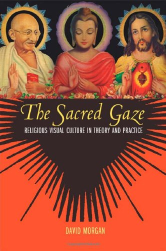 Sacred Gaze Religious Visual Culture in Theory and Practice  2005 edition cover