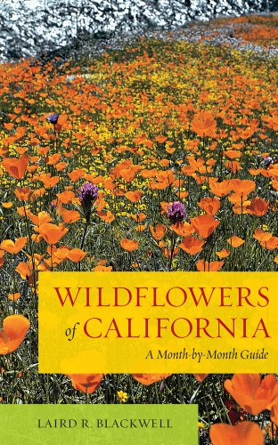 Wildflowers of California A Month-by-Month Guide  2012 edition cover