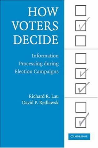 How Voters Decide Information Processing During Election Campaigns  2006 edition cover