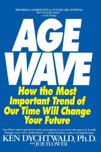 Age Wave How the Most Important Trend of Our Time Can Change Your Future  1990 9780553348064 Front Cover