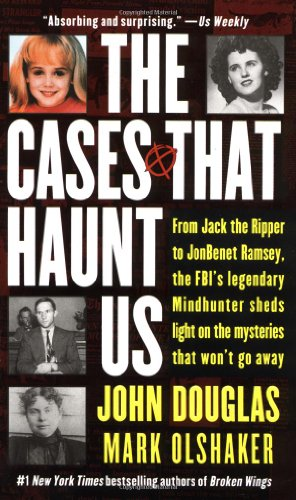 Cases That Haunt Us From Jack the Ripper to JonBenet Ramsey, the FBI's Legendary Mindhunter Sheds Light on the Mysteries That Won't Go Away  2000 edition cover