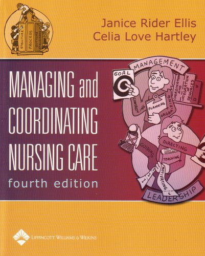 Managing and Coordinating Nursing Care  4th 2005 (Revised) 9780781741064 Front Cover