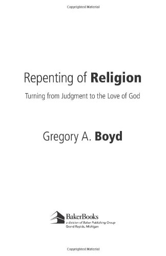 Repenting of Religion Turning from Judgment to the Love of God  2004 edition cover