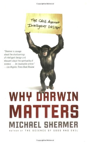 Why Darwin Matters The Case Against Intelligent Design  2007 edition cover