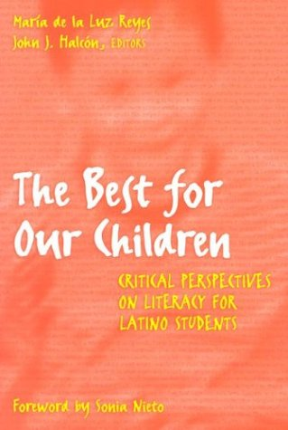 Best for Our Children Critical Perspectives on Literacy for Latino Students  2001 edition cover