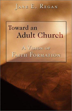 Toward an Adult Church A Vision of Faith Formation  2002 edition cover