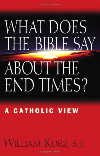 What Does the Bible Say about the End Times? A Catholic View  2004 9780867166064 Front Cover