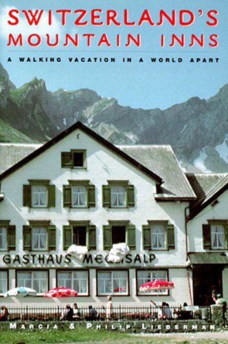 Switzerland's Mountain Inns A Walking Vacation in a World Apart  1998 9780881504064 Front Cover