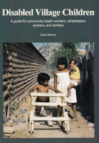 Disabled Village Children A Guide for Health Workers, Rehabilitation Workers and Families N/A edition cover