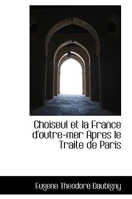 Choiseul Et La France D'outre-mer Apres Le Traite De Paris:   2009 edition cover