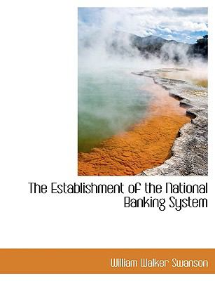 Establishment of the National Banking System N/A 9781113998064 Front Cover