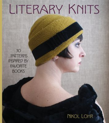 Literary Knits 30 Patterns Inspired by Favorite Books  2012 edition cover