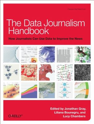Data Journalism Handbook How Journalists Can Use Data to Improve the News  2012 9781449330064 Front Cover